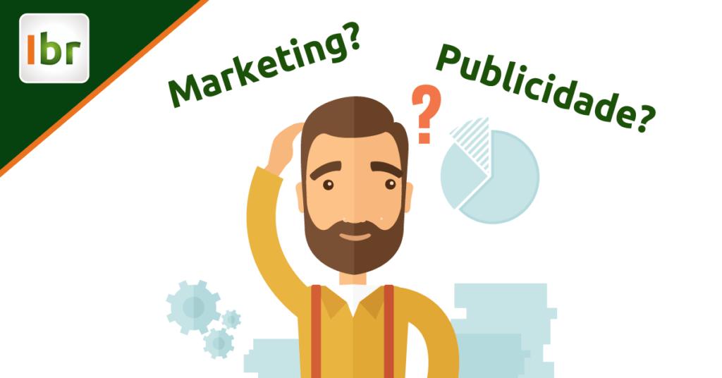 Marketing x Publicidade: diferenças definem o caminho