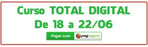 Curso Marketing Digital TOTAL DIGITAL Junho 2018